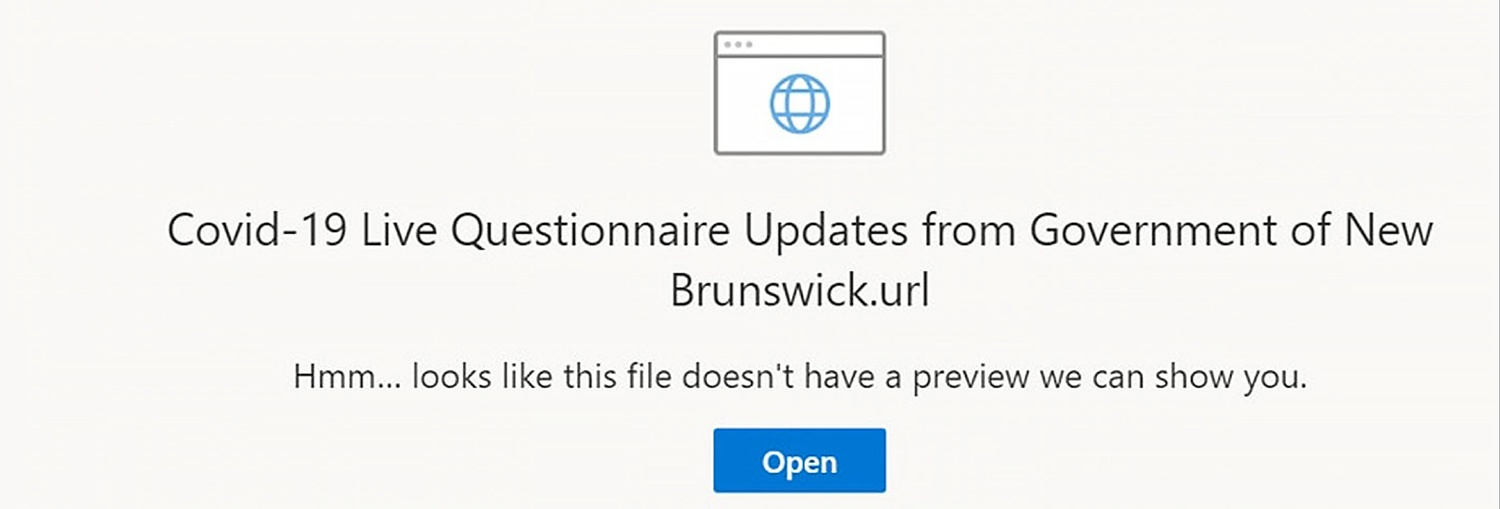 A browser icon with a header undeaneath that says 'Covid-19 Live questionnaire Updates from Government of New Brunswick.url'. Undereath the header is an app warning that says 'Hmm...looks like this file doesn't have a preview we can show you.' and a blue open button.