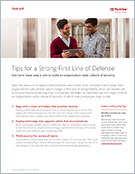 Tips for a Strong First Line of Defense