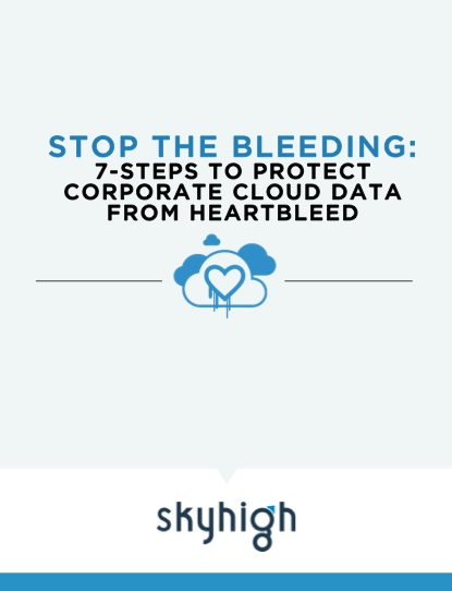 Stop the Bleeding: 7-Steps to Protect Corporate Cloud Data from Heartbleed