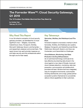 The Forrester WaveTM: Cloud Security Gateways, Q1 2019