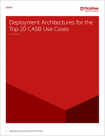 Deployment Architectures for the Top 20 CASB Use Cases